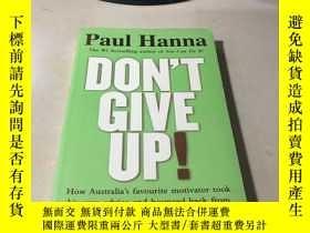 二手書博民逛書店Don t罕見Give Up! 不要放棄!Y28718 Hann