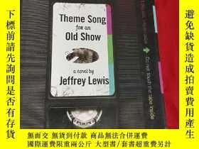 二手書博民逛書店Theme罕見Song for an Old Show (小16開,硬精裝)【詳見圖】Y5460 Jeffre