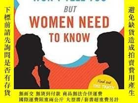 二手書博民逛書店What罕見Men Won t Tell You But Women Need To KnowY256260