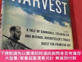 二手書博民逛書店Savage罕見Harvest: A Tale of Cannibals, Colon... (小16開,硬精裝)