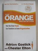【書寶二手書T9/原文書_GB2】The Orange Revolution_Gostick, Adrian/ Elton, Chester