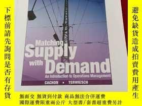 二手書博民逛書店Matching罕見Supply with Demand: An Introduction to Operatio