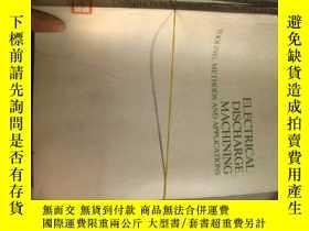 二手書博民逛書店ELECTRICAL罕見DISCHARGE MACHINING