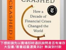 二手書博民逛書店崩潰:十年前的金融危機如何改變世界罕見Crashed: How a Decade of Financial Cri