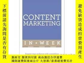 二手書博民逛書店Content罕見Marketing in a Week: Engage Your A...-一周內的內容營銷:讓