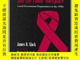 二手書博民逛書店HIV AIDS罕見and the Public Workplace: Local Government Prep