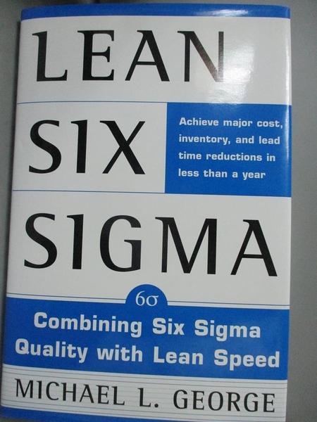 【書寶二手書T3/大學商學_ZHK】Lean Six Sigma: Combining Six Sigma Quality With Lean Speed_George, Michael L.