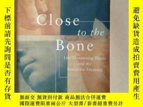 二手書博民逛書店Close罕見to the Bone: Life-Threate