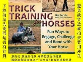 二手書博民逛書店Trick罕見Training for Horses: Fun