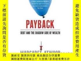 二手書博民逛書店Payback:罕見Debt and the Shadow Side of Wealth-Y465786 Ma