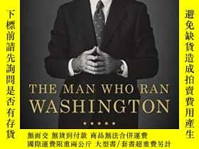 二手書博民逛書店The罕見Man Who Ran WashingtonY256260 Peter Baker Doubleda