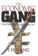二手書博民逛書店《The Economic Gang: One Man s Battle with Japan, Inc》 R2Y ISBN:0970720637