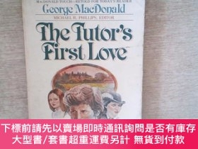 二手書博民逛書店THE罕見TUTOR S FIRST LOVEY252403 GEORGE MACDONALD BETHANY