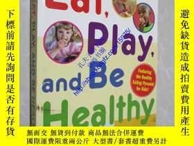 二手書博民逛書店Eat,罕見Play, and Be Healthy15975