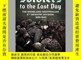 二手書博民逛書店Soldiers罕見to the Last Day (damaged)-士兵到最後一天(損壞)Y414958