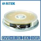 【RiTEK錸德】 8X DVD+R DL 桶裝 8.5GB X版 10片/組
