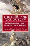 二手書《The Hero and the Outlaw: Building Extraordinary Brands Through the Power of Archetypes》 R2Y 0071364153