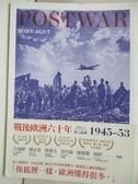 【書寶二手書T8/歷史_BDO】戰後歐洲六十年:卷一進入旋風1945~1953原價_400_東尼.賈德(Tony Judt)