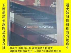 二手書博民逛書店外文書罕見: LE TASTIERE RACCONTANO TASTIERE PIANOFORTI E STRUM