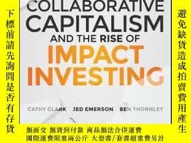 二手書博民逛書店Collaborative罕見Capitalism and the Rise of Impact Investin