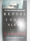 【書寶二手書T3/原文小說_JMK】Before I go to Sleep_S. J. Watson