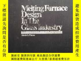 二手書博民逛書店Melting罕見Furnace Design In The G