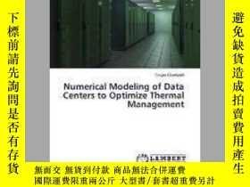 二手書博民逛書店Numerical罕見Modeling of Data Centers to Optimize Thermal M