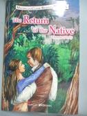 【書寶二手書T3/原文小說_OCK】還鄉記The Return of the Native_湯姆斯.哈代