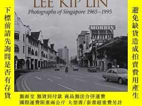 二手書博民逛書店Through罕見the Lens of Lee Kip Lin: Photographs of Singapor