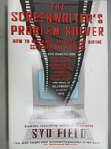 【書寶二手書T8/原文小說_MOP】The Screen Writer s Problem Solver_Syd Field