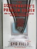【書寶二手書T3/原文小說_MOP】The Screen Writer s Problem Solver_Syd Field