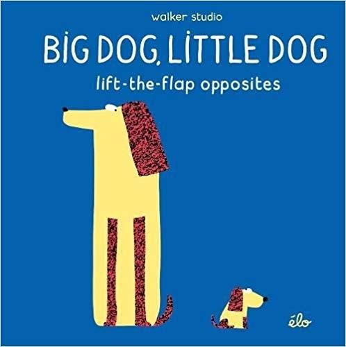 【幼兒認知學習書】BIG DOG, LITTLE DOG lift-the flap opposites /翻翻書《主題:相反詞》
