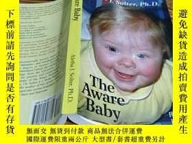 二手書博民逛書店The罕見Aware BabyY28268