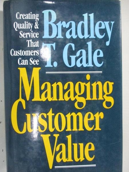 【書寶二手書T1/大學商學_EHK】Managing Customer Value: Creating Quality and Service..