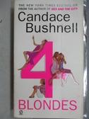 【書寶二手書T1/原文小說_MBW】Candace Bushnell 4 Blondes