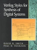 二手書博民逛書店 《Verilog Styles for Synthesis of Digital Systems》 R2Y ISBN:0201618605│Pearson