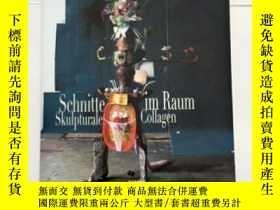 二手書博民逛書店Schnitte罕見im Raum Skulpturale Collagen 藝術畫冊 平裝Y23200 Mu