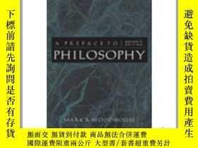 二手書博民逛書店A罕見Preface to PhilosophyY23583 Woodhouse, Mark B. ISBN