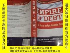 二手書博民逛書店EMPIRE罕見OF DEBT THE RISE OF AN EPIC FINANCIAL CRIsis(債務帝國