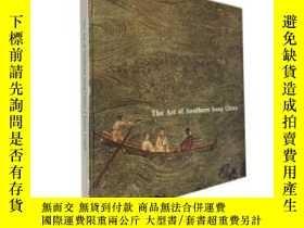 二手書博民逛書店【包罕見】The Art of Southern Sung Ch