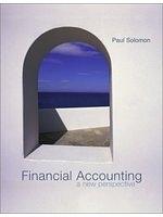 二手書博民逛書店 《Financial Accounting: A New Perspective》 R2Y ISBN:007284034X│PaulSolomon