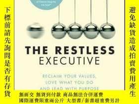 二手書博民逛書店The罕見Restless Executive: Reclaim your values, love what y