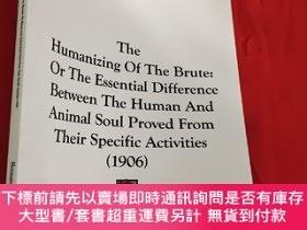 二手書博民逛書店The罕見Humanizing of the Brute (小16開) 【詳見圖】Y5460 Muckerma