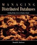 二手書《Managing Distributed Databases: Building Bridges Between Database Islands》 R2Y ISBN:0471086231