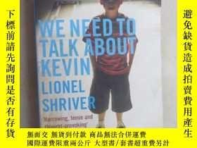 二手書博民逛書店WE罕見NEED TO TALK ABOUT KEVIN LIONEL SHRIVER 共468頁 詳見圖片Y