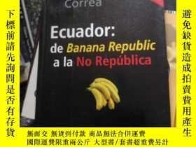 二手書博民逛書店Ecuador:罕見de Banana Republic a l