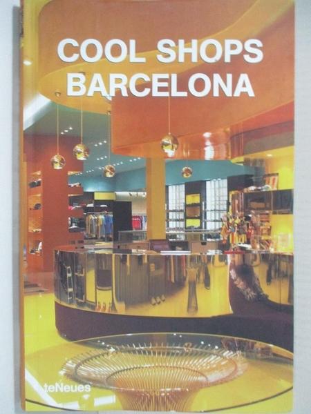 【書寶二手書T8/設計_KJ2】Cool Shops Barcelona_Cuito, Aurora (EDT)