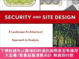 二手書博民逛書店Security罕見and Site Design: A Landscape Architectural Appr