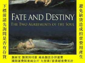 二手書博民逛書店Fate罕見And Destiny, The Two Agreements Of The SoulY25626
