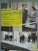 【書寶二手書T1/語言學習_QEF】English for MICE_Mei-jung Wang, etc_有MP3